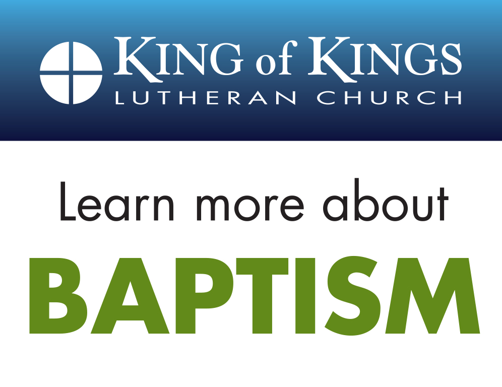 King of Kings Lutheran Church, Learn more about baprism