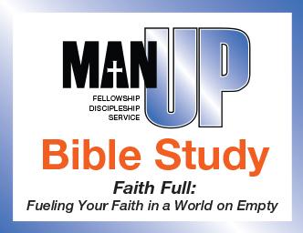 Man Up Bible Study, Faith Full